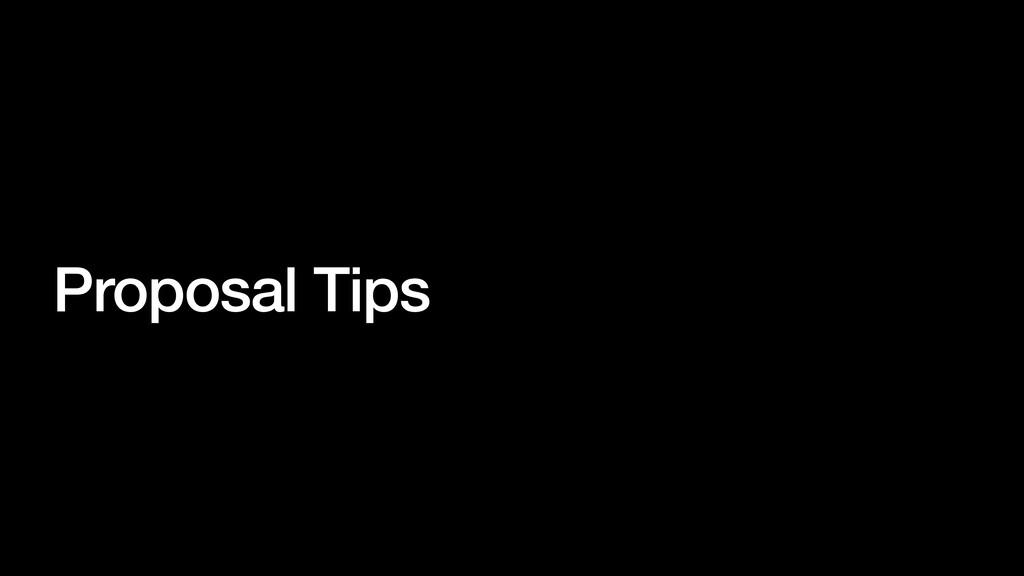 Proposal Tips