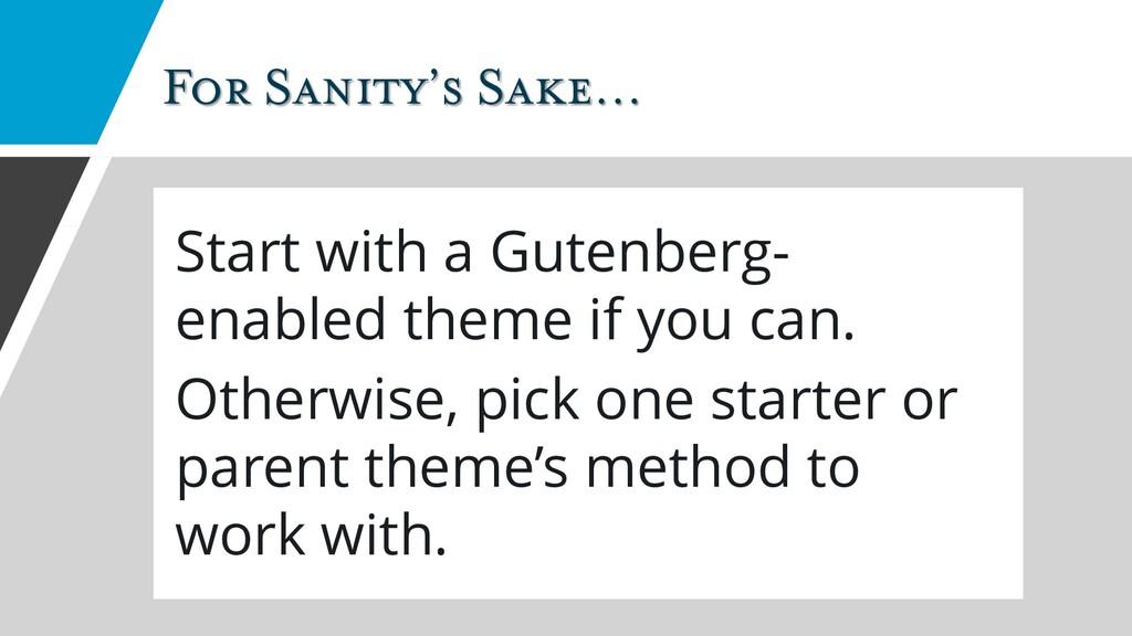 For Sanity's Sake… Start with a Gutenberg- enab...