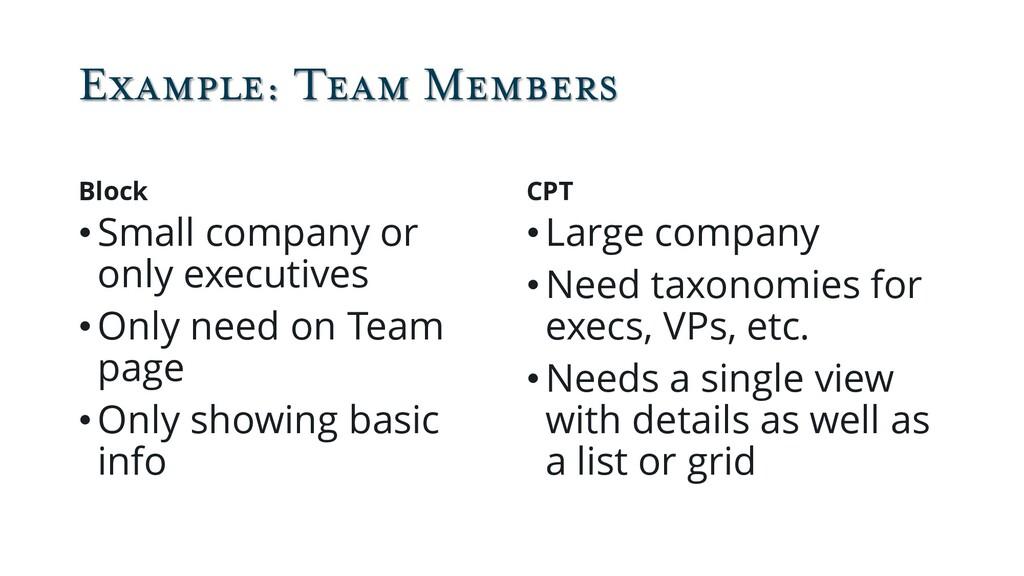 Example: Team Members Block •Small company or o...