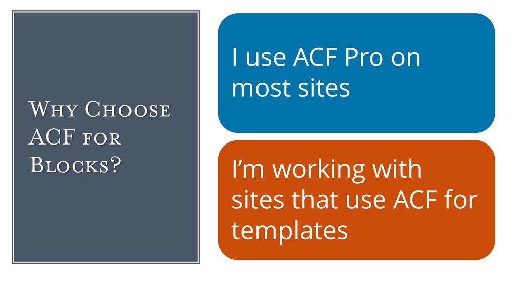 Why Choose ACF for Blocks? I use ACF Pro on mos...
