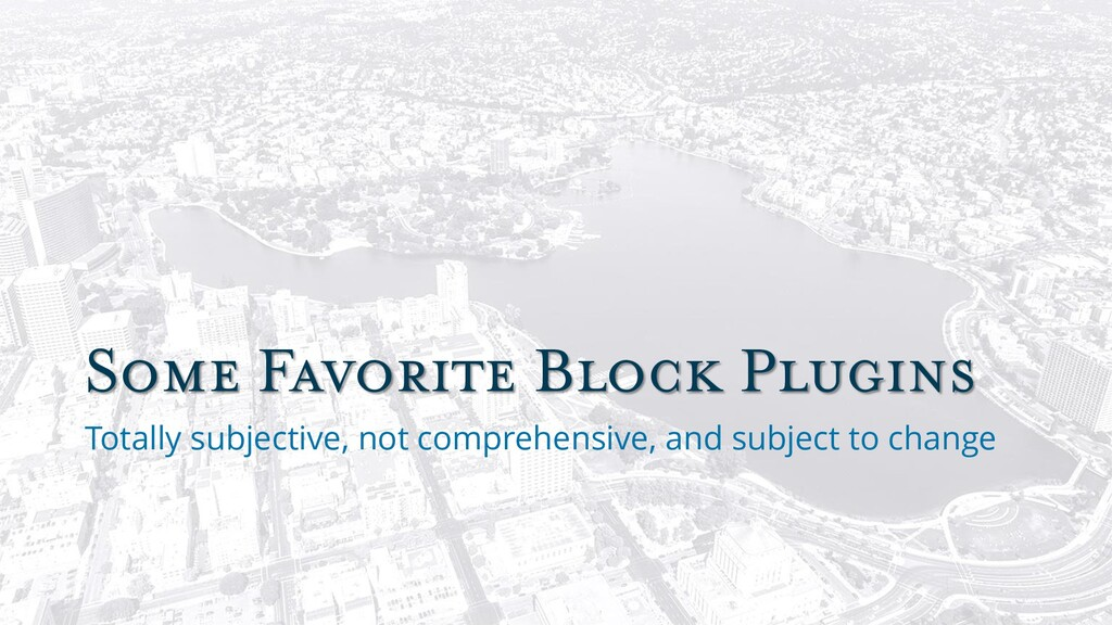 Some Favorite Block Plugins Totally subjective,...