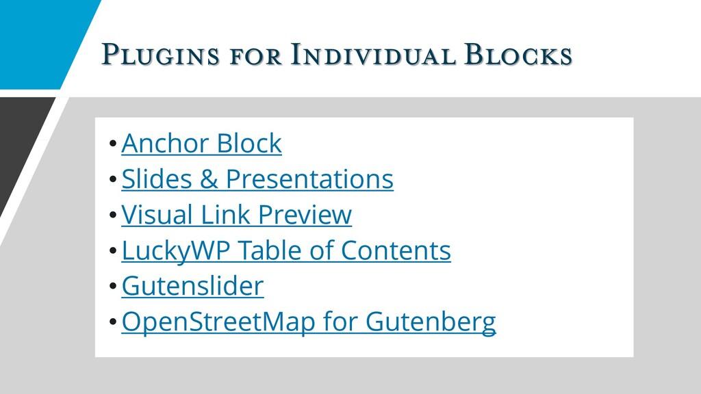 Plugins for Individual Blocks •Anchor Block • S...