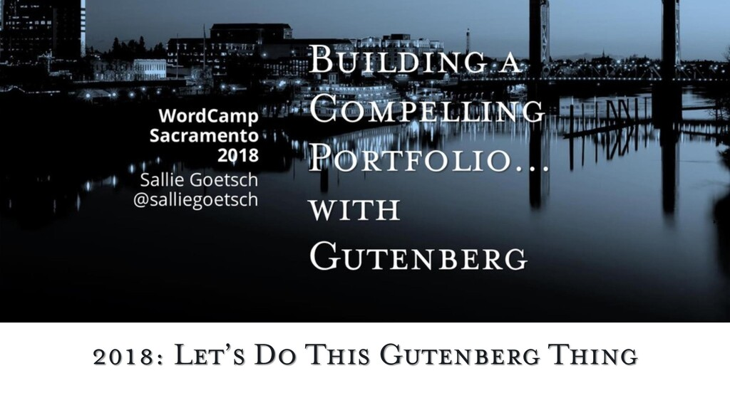2018: Let's Do This Gutenberg Thing