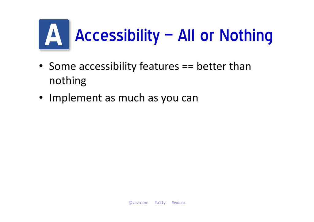 Accessibility – All or Nothing • Some accessibi...