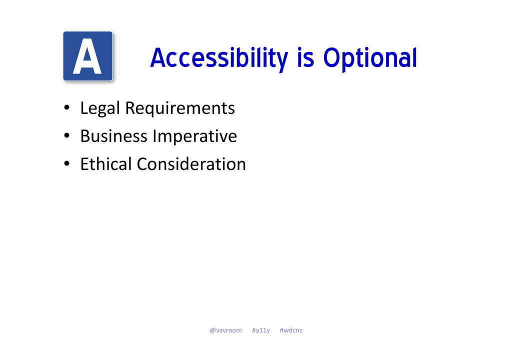 Accessibility is Optional • Legal Requirements ...