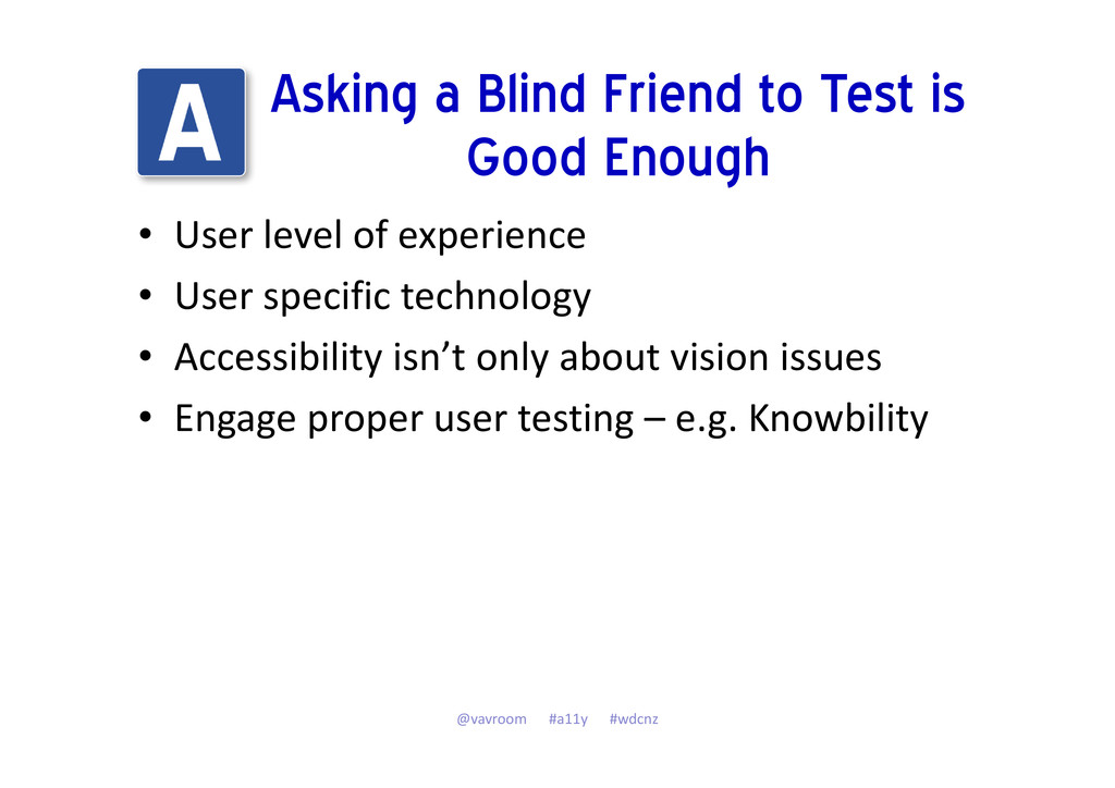 Asking a Blind Friend to Test is Good Enough • ...