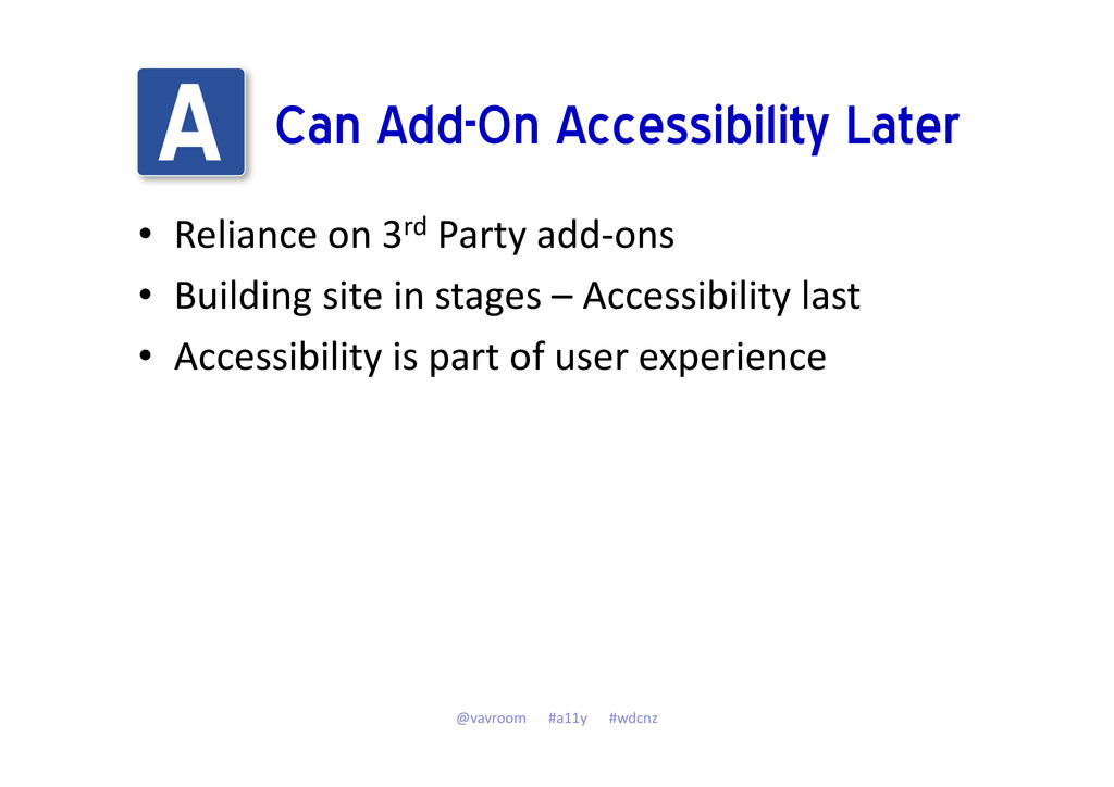 Can Add-On Accessibility Later • Reliance on 3r...