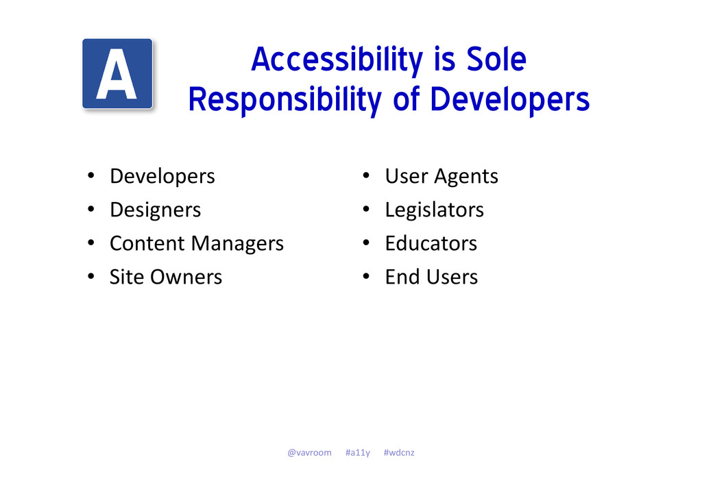Accessibility is Sole Responsibility of Develop...