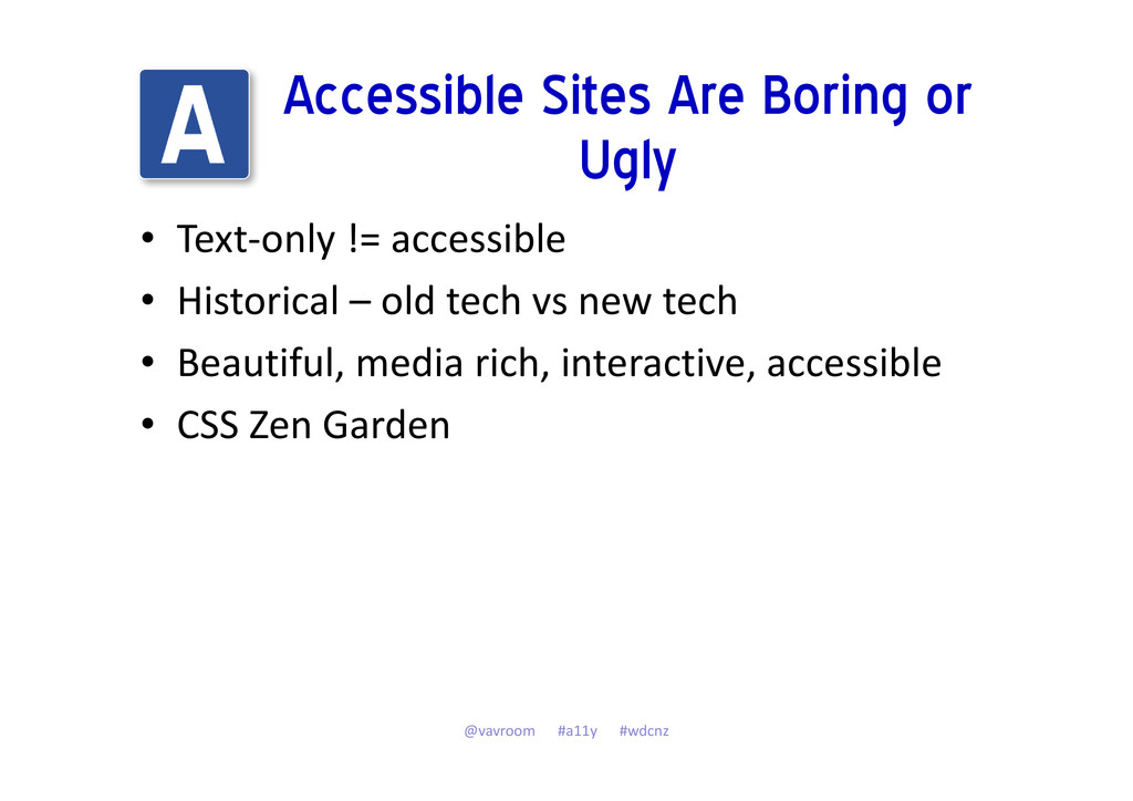 Accessible Sites Are Boring or Ugly • Text-only...