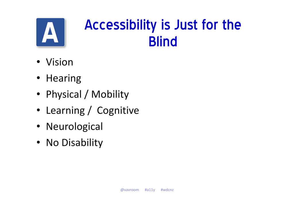 Accessibility is Just for the Blind • Vision • ...