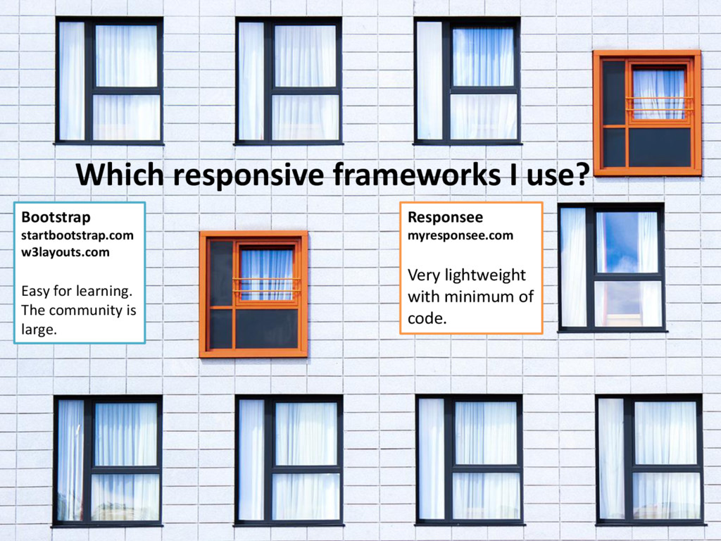 Which responsive frameworks I use? Bootstrap st...
