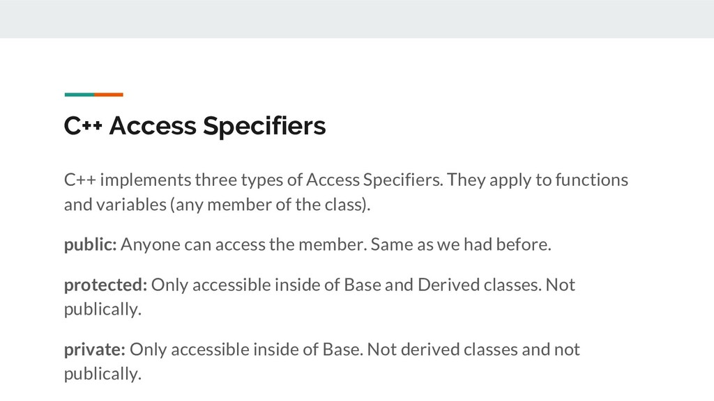 C++ Access Specifiers C++ implements three type...