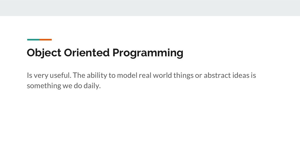 Object Oriented Programming Is very useful. The...