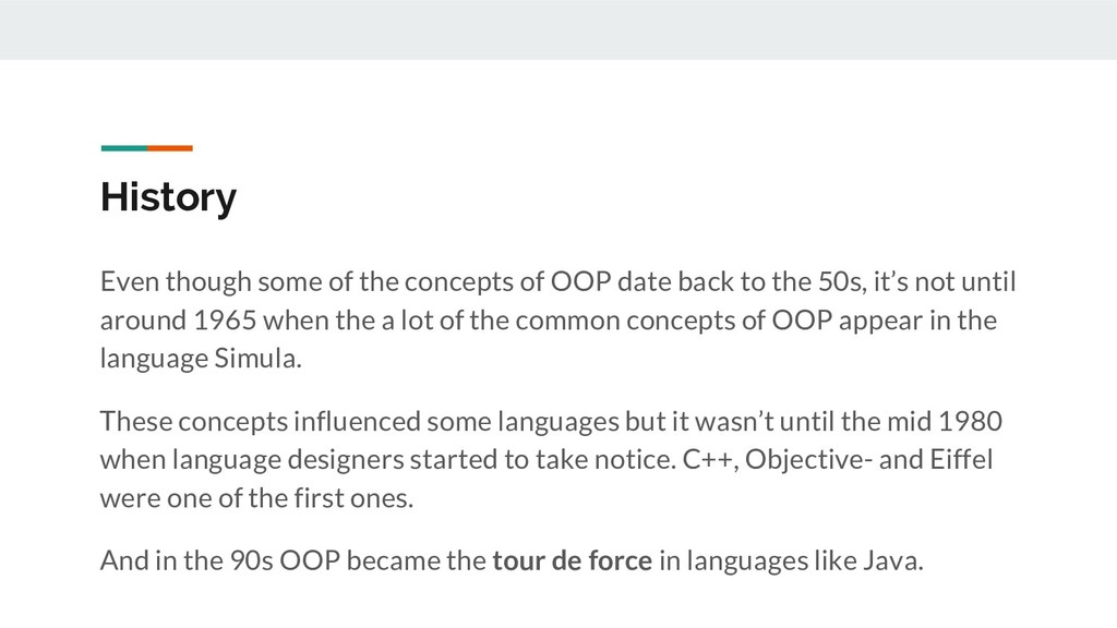 History Even though some of the concepts of OOP...