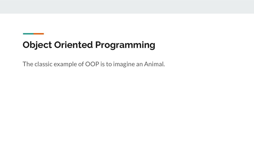 Object Oriented Programming The classic example...