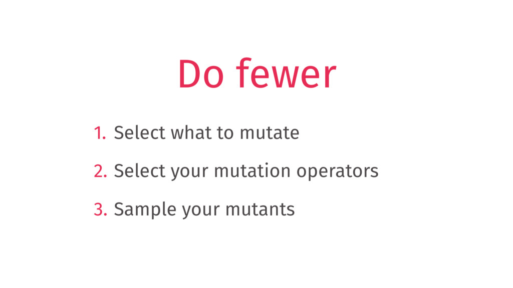 1. Select what to mutate 2. Select your mutatio...