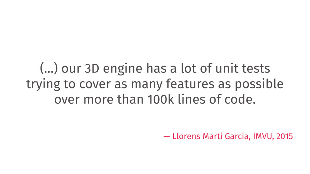 (…) our 3D engine has a lot of unit tests