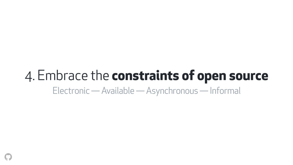 4. Embrace the constraints of open source Elect...