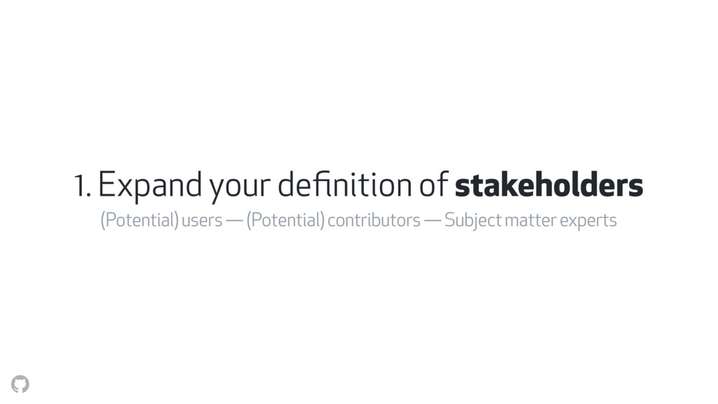 1. Expand your definition of stakeholders (Poten...