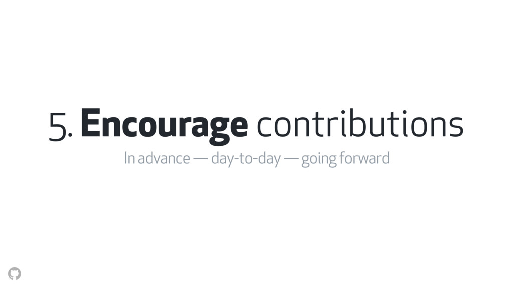 5. Encourage contributions In advance — day-to-...