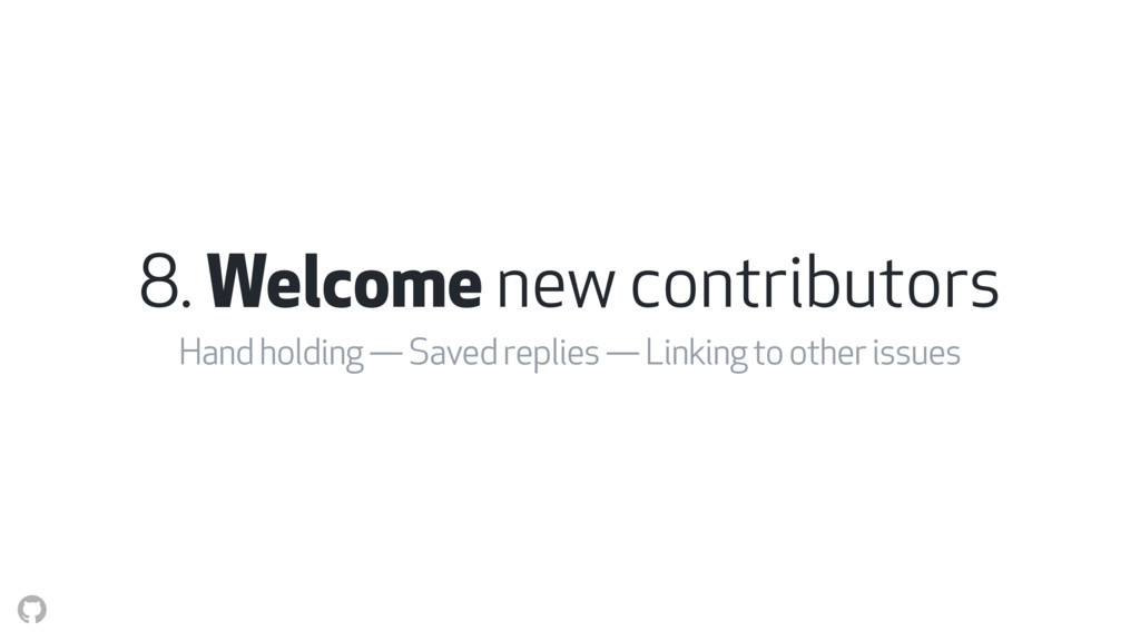 8. Welcome new contributors Hand holding — Save...