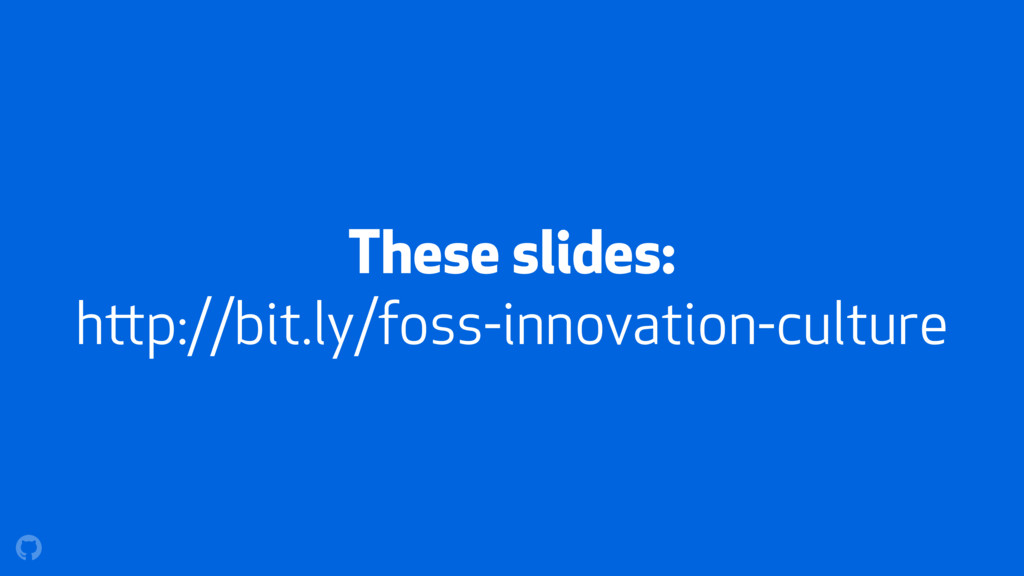These slides: http://bit.ly/foss-innovation-cul...