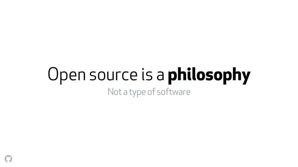 Open source is a philosophy Not a type of softw...