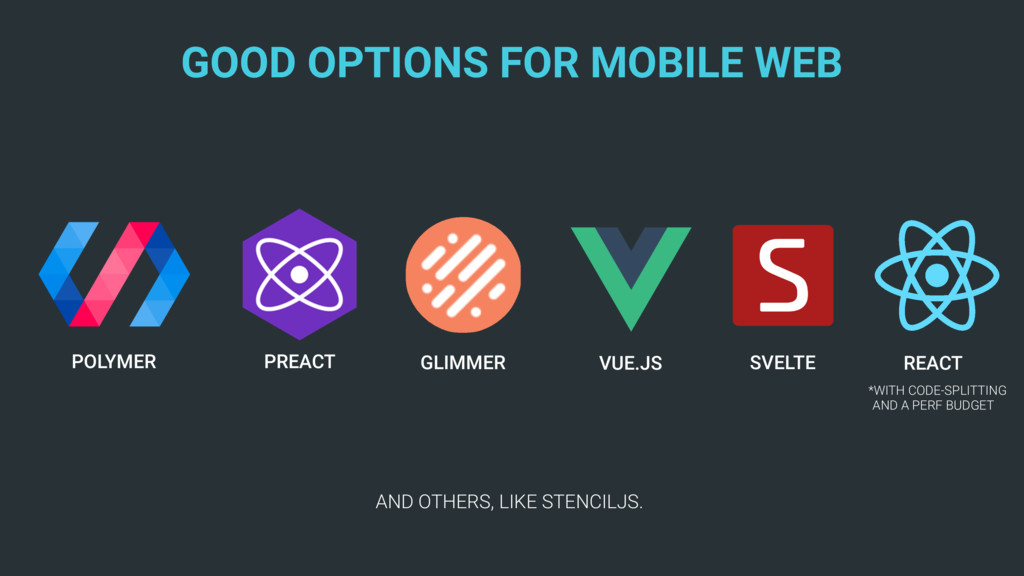 GOOD OPTIONS FOR MOBILE WEB POLYMER PREACT VUE....