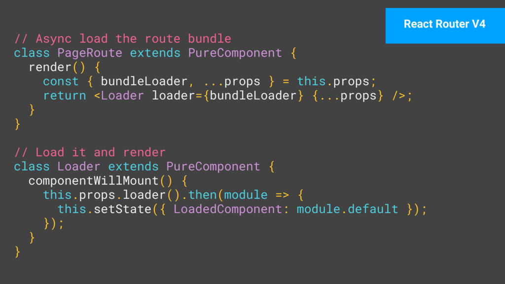 // Async load the route bundle