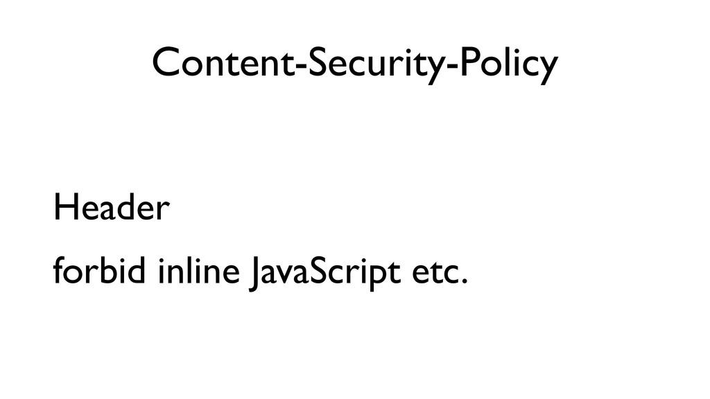 Content-Security-Policy Header  forbid inline...
