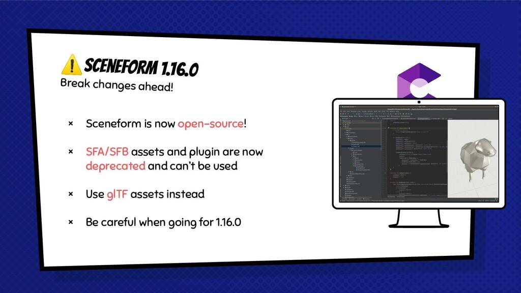 × Sceneform is now open-source! × SFA/SFB asset...