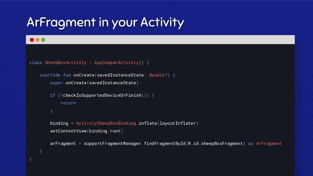 ArFragment in your Activity class SheepBoxActiv...