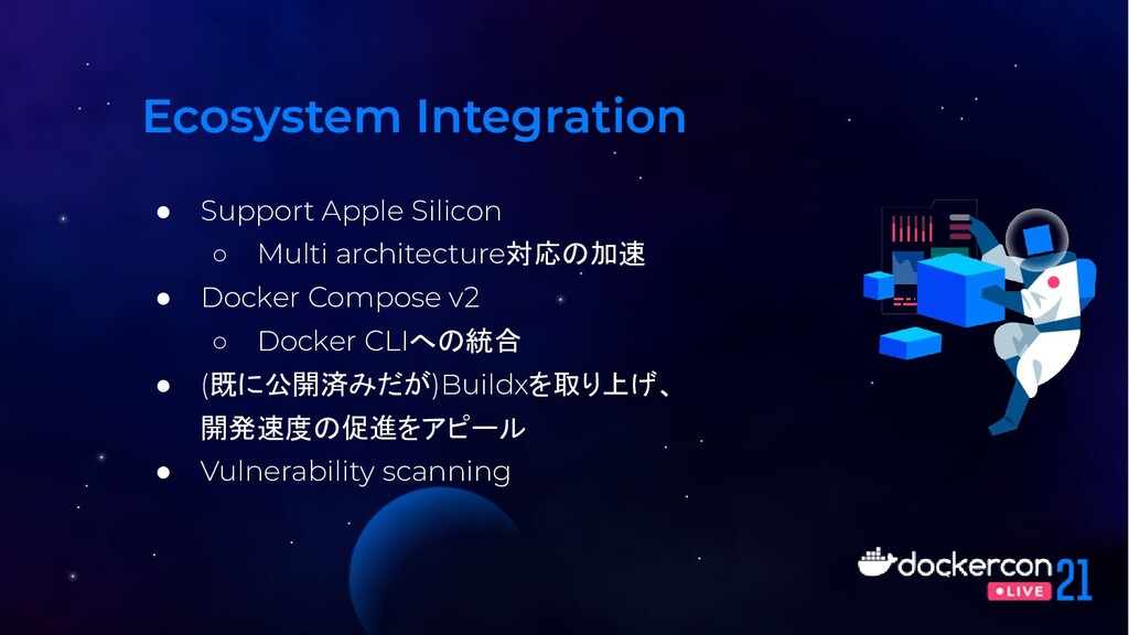 Ecosystem Integration ● Support Apple Silicon ○...