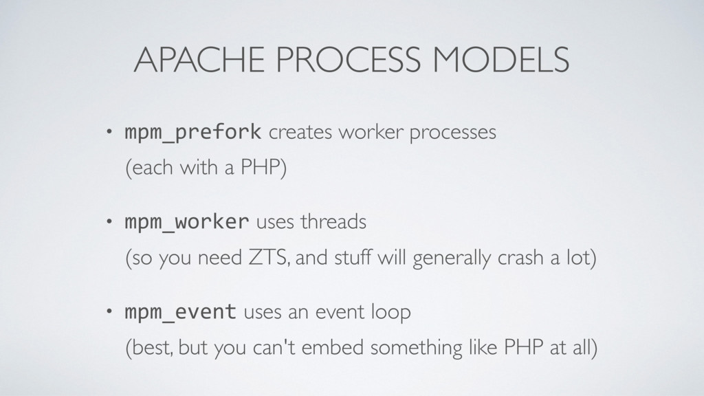 APACHE PROCESS MODELS • mpm_prefork creates wor...