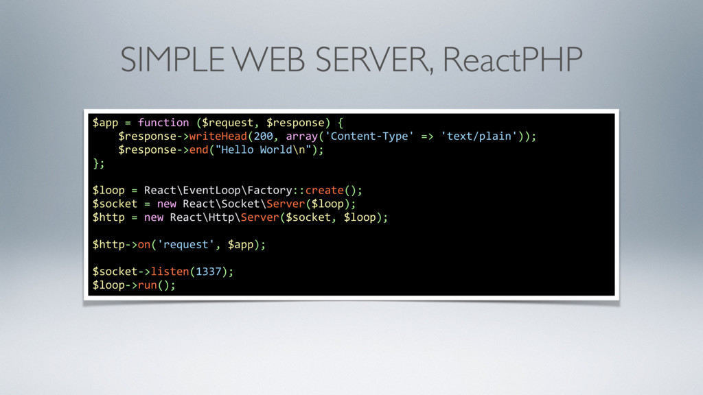SIMPLE WEB SERVER, ReactPHP $app = function ($r...