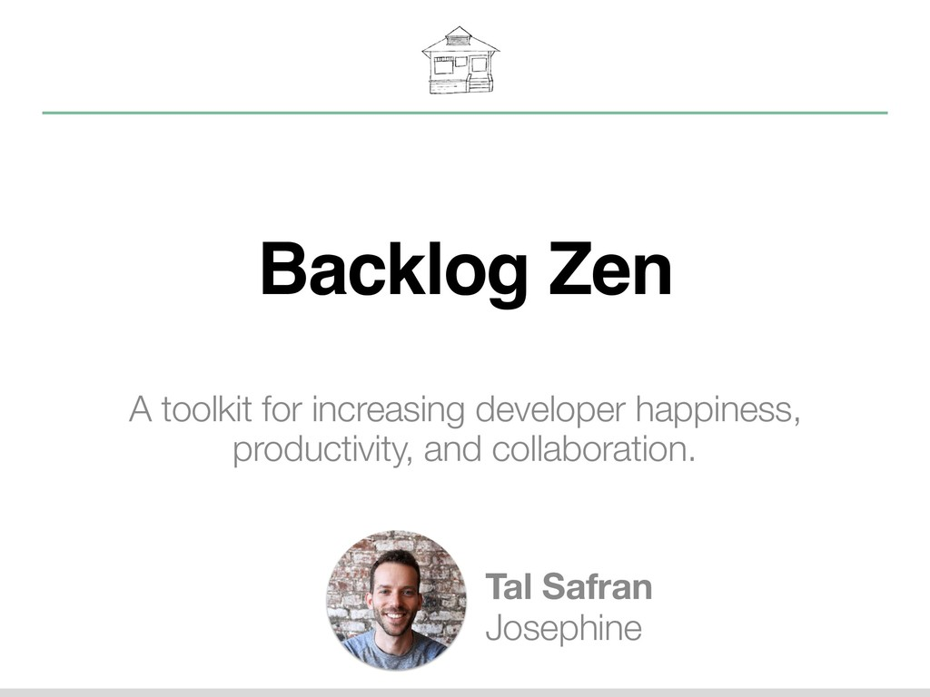 Backlog Zen A toolkit for increasing developer ...