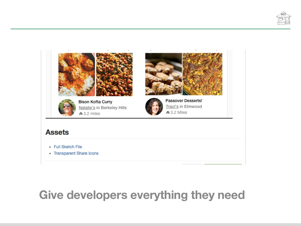Give developers everything they need