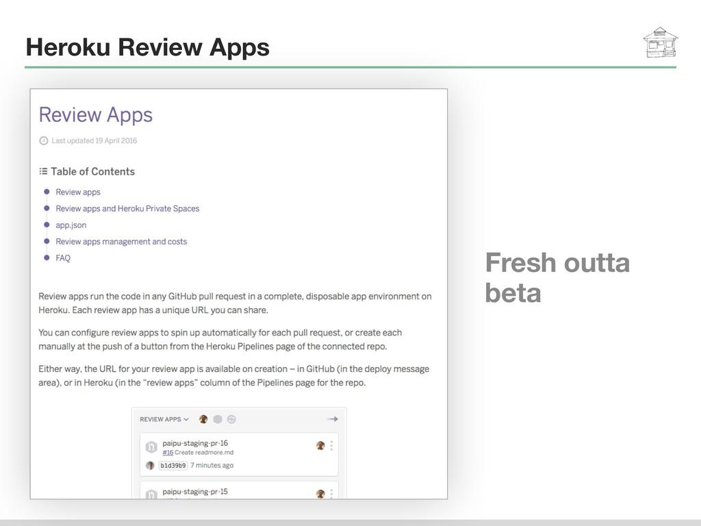 Heroku Review Apps Fresh outta beta