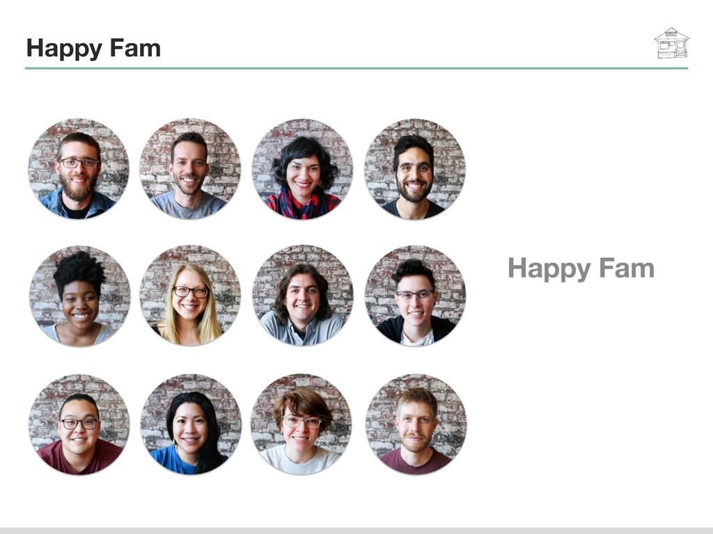 Happy Fam Happy Fam