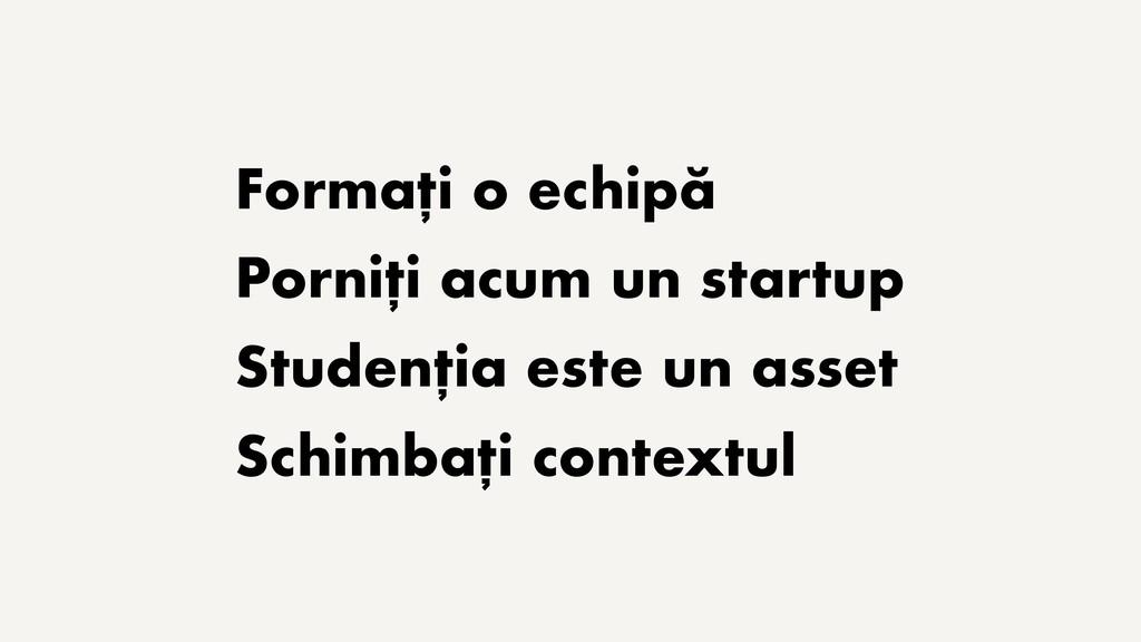 Formați o echipă Porniți acum un startup Studen...