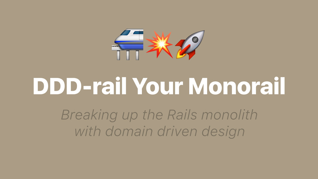 DDD-rail Your Monorail Breaking up the Rails mo...