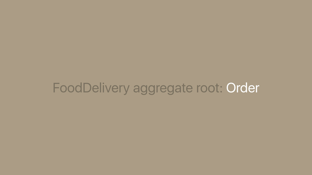 FoodDelivery aggregate root: Order