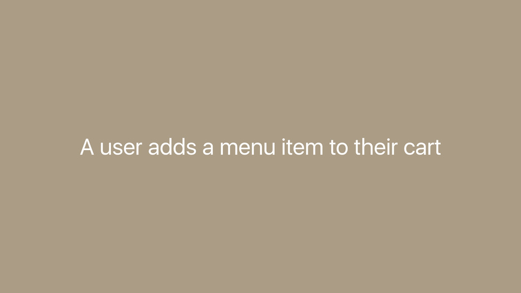 A user adds a menu item to their cart