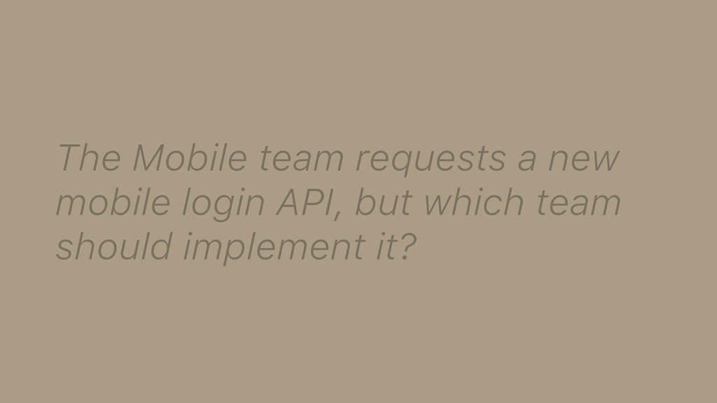 The Mobile team requests a new mobile login API...