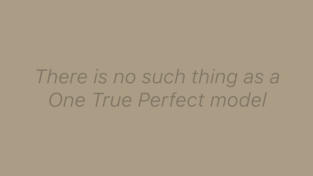 There is no such thing as a One True Perfect mo...