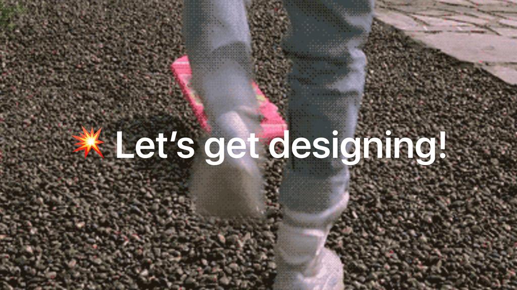 Let's get designing!