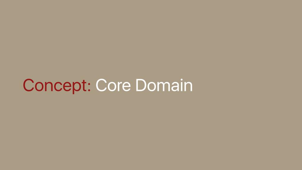 Concept: Core Domain