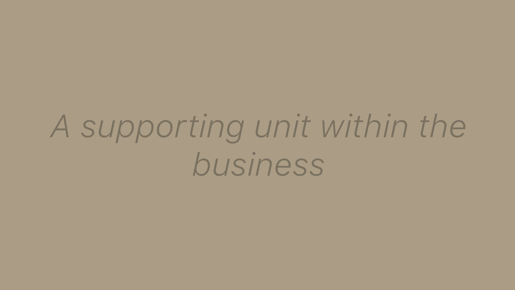 A supporting unit within the business