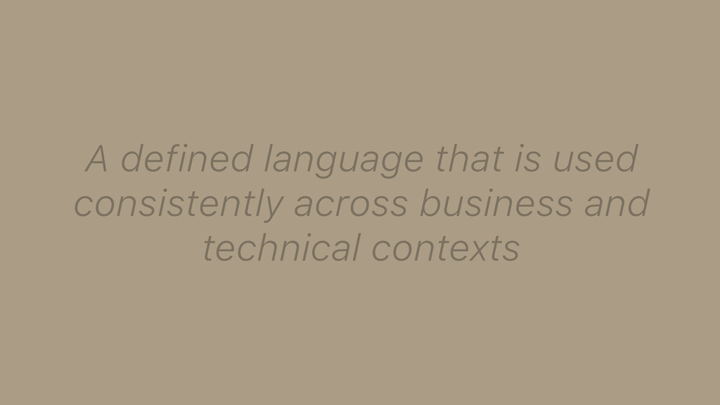 A defined language that is used consistently ac...