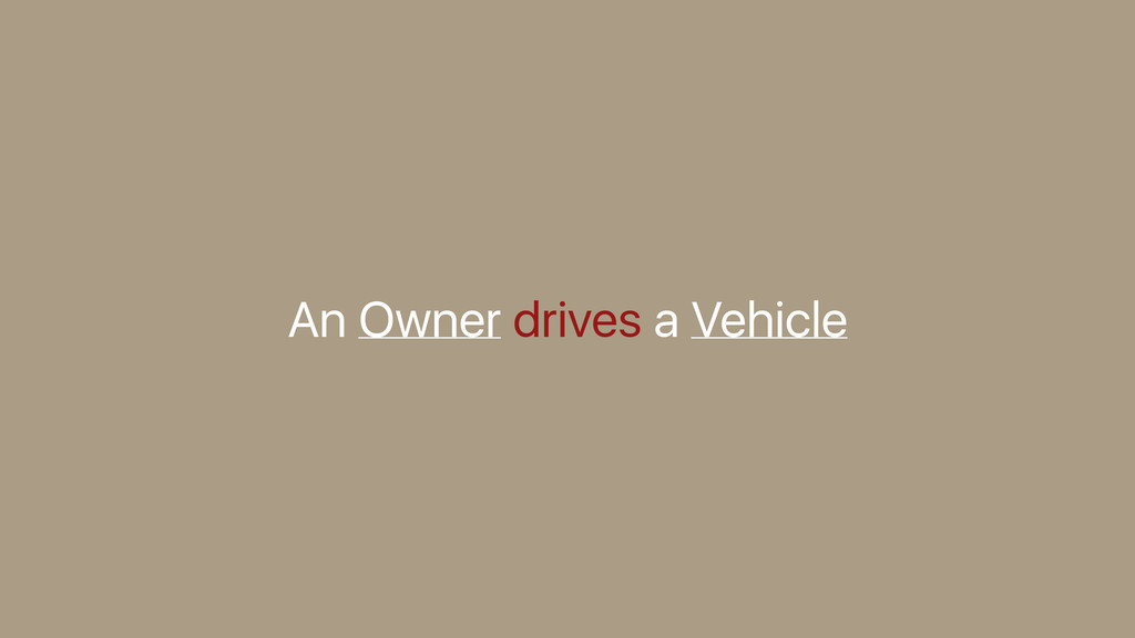 An Owner drives a Vehicle